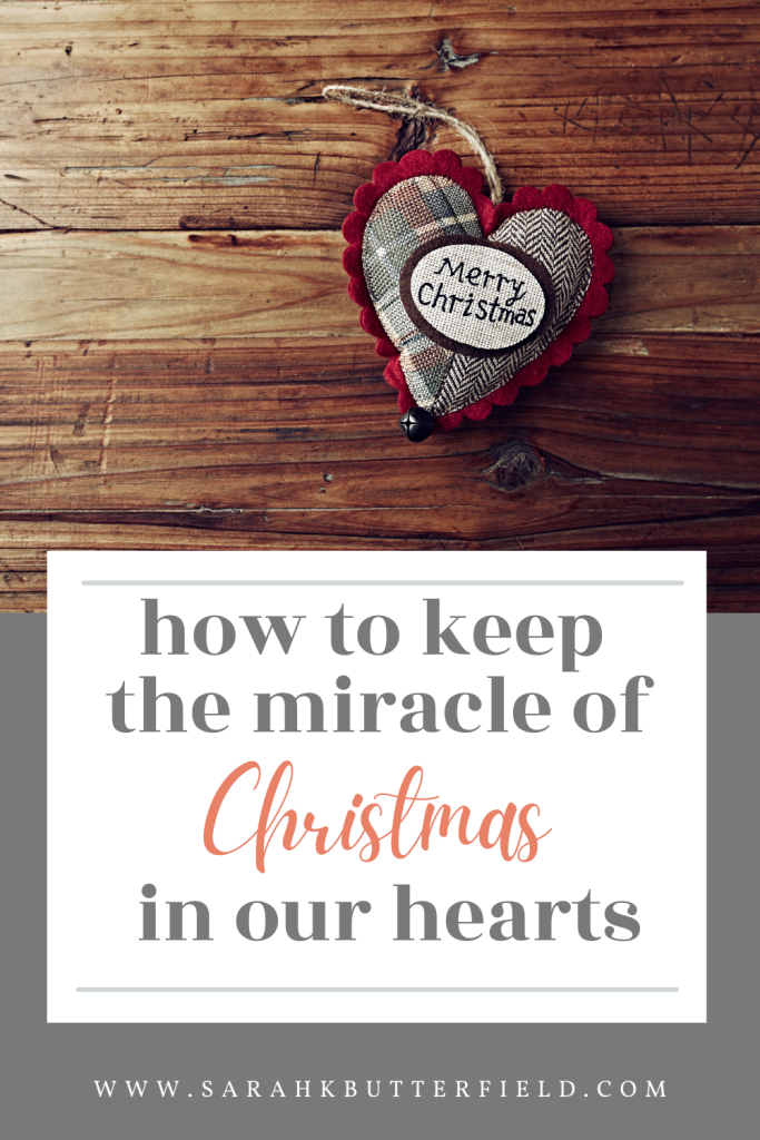 how to keep the miracle of Christmas in our hearts