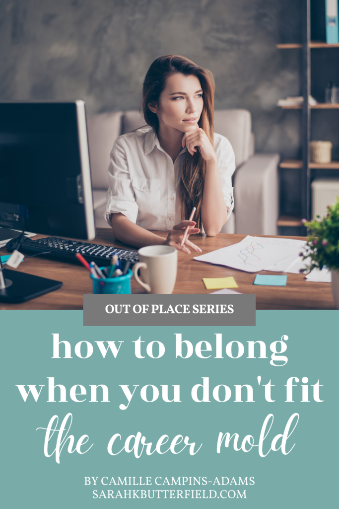 how to belong when you don't fit the career mold